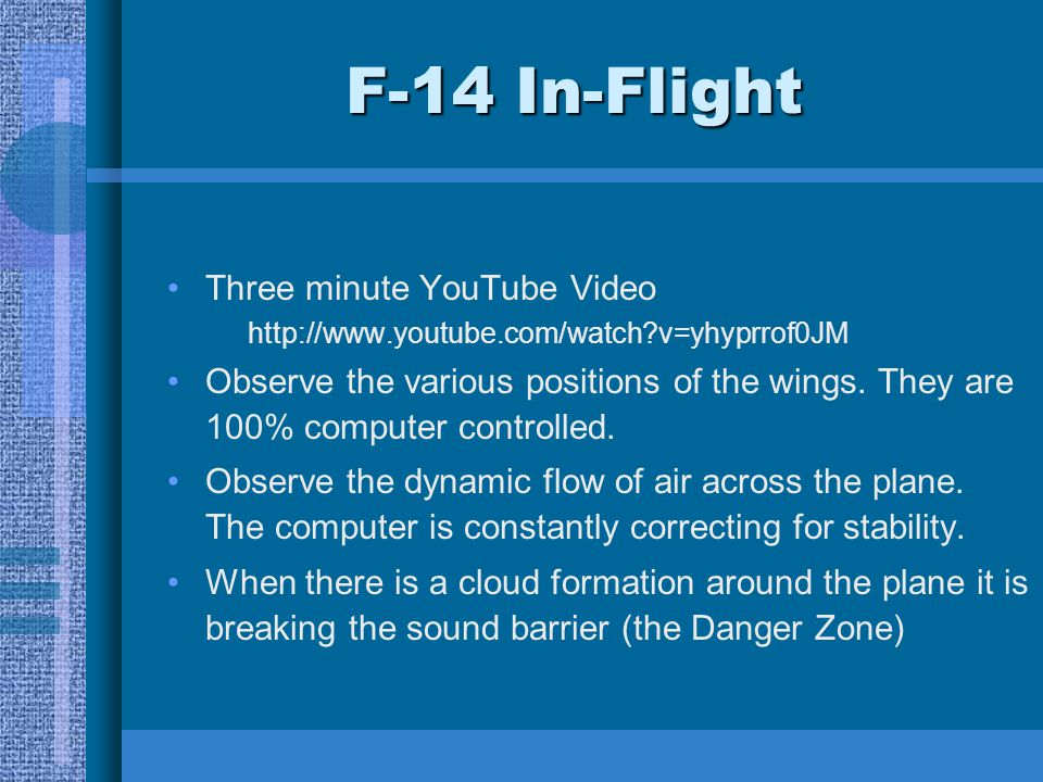 F-14 In-Flight Three minute YouTube Video http://www.youtube.com/watch?v=yhyprrof0JM Observe the various positions of the wings. They are 100% compute