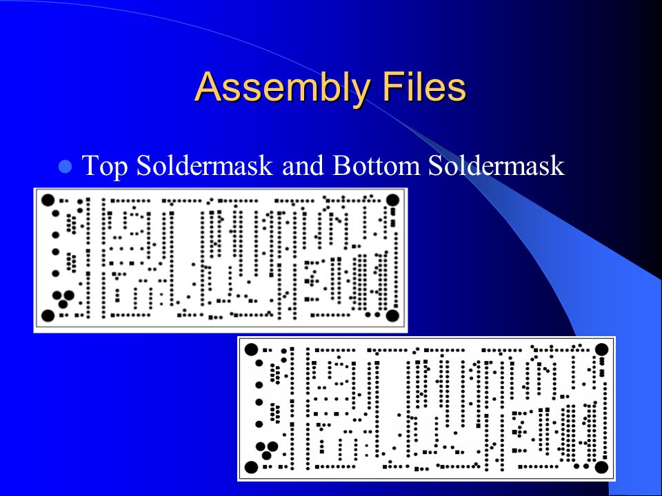 Assembly Files Top Soldermask and Bottom Soldermask