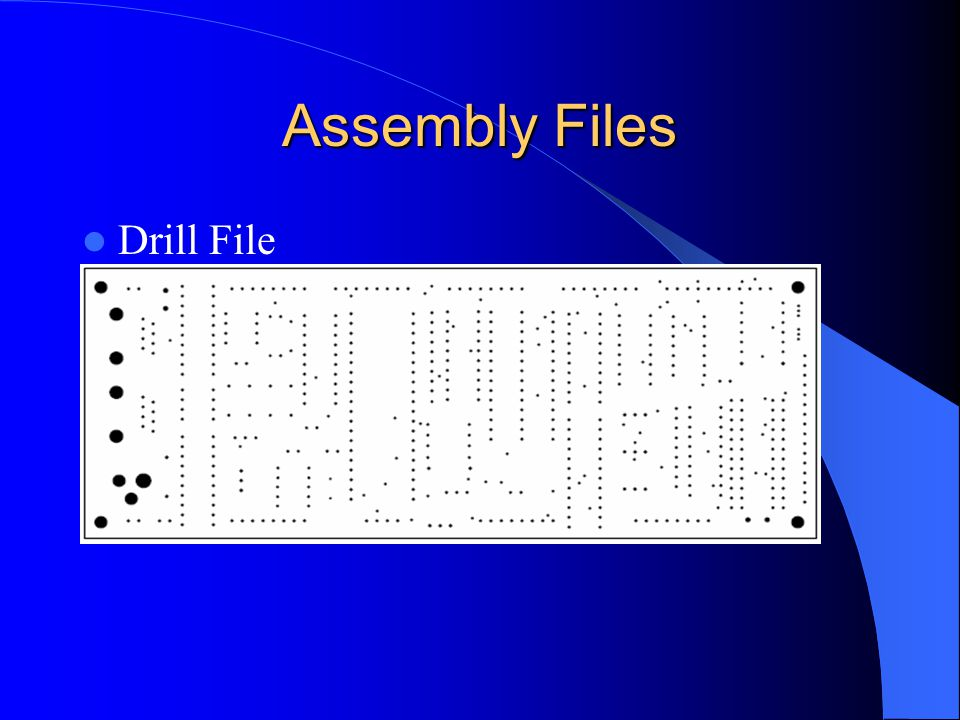 Assembly Files Drill File
