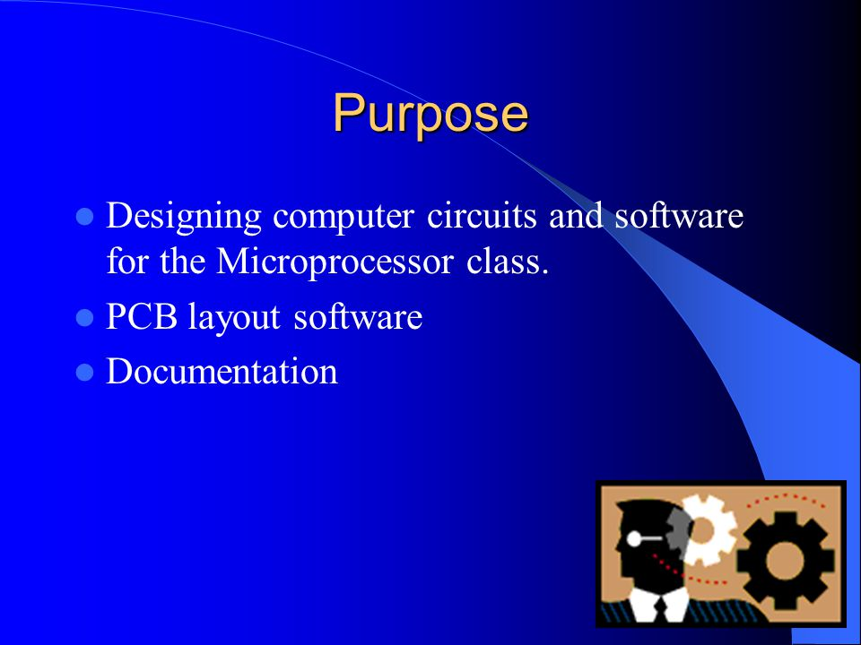Purpose Designing computer circuits and software for the Microprocessor class. PCB layout software Documentation