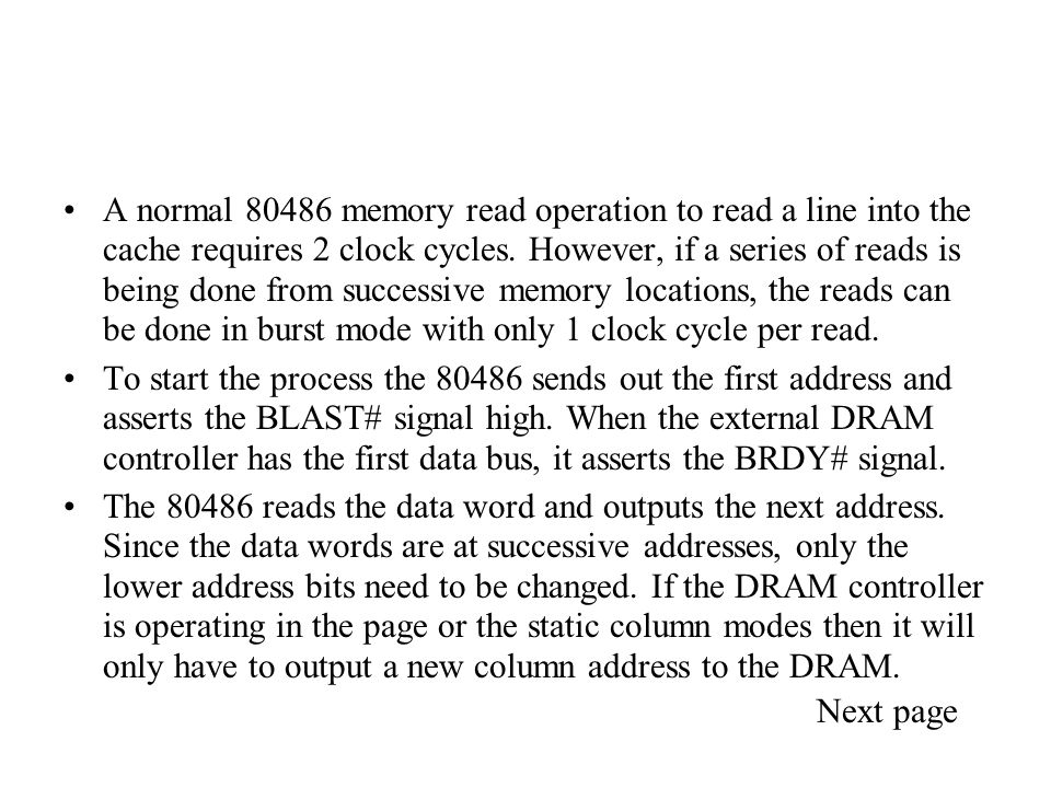 A normal 80486 memory read operation to read a line into the cache requires 2 clock cycles.