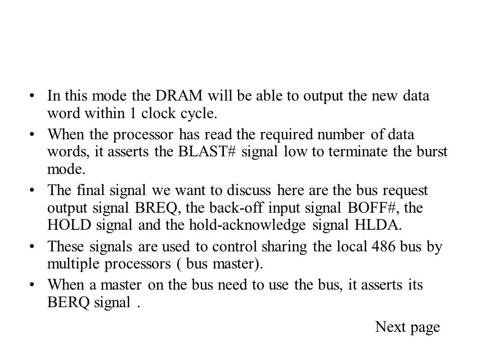 In this mode the DRAM will be able to output the new data word within 1 clock cycle.
