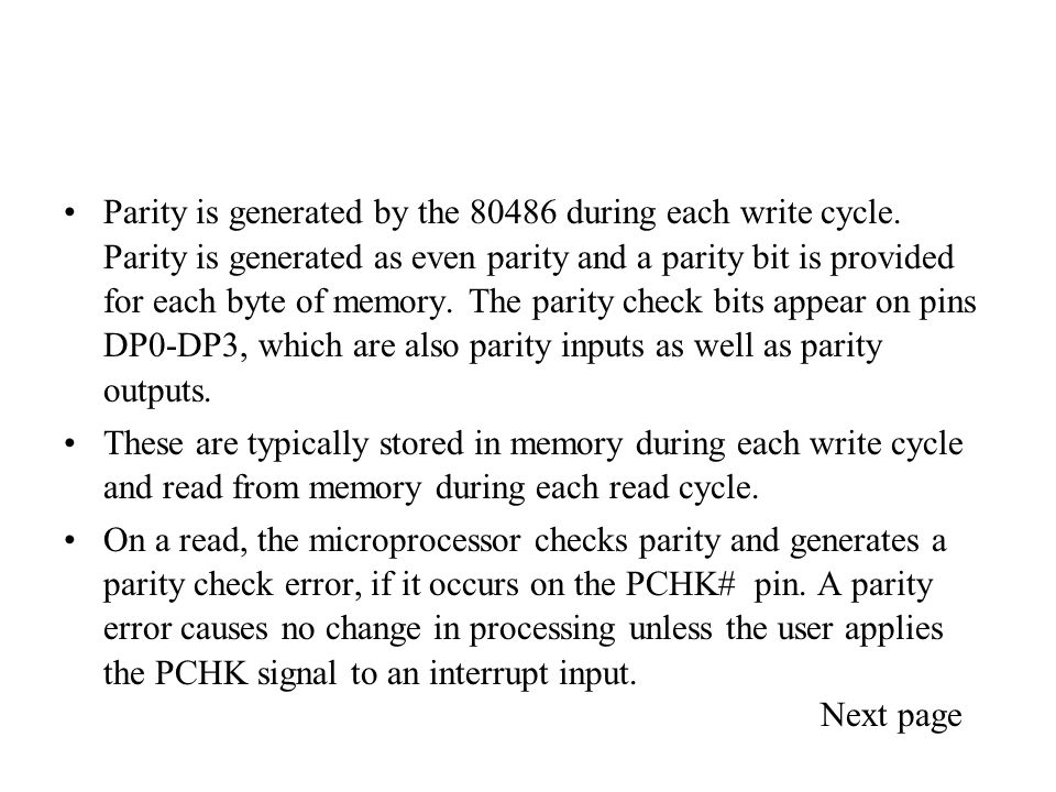 Parity is generated by the 80486 during each write cycle.