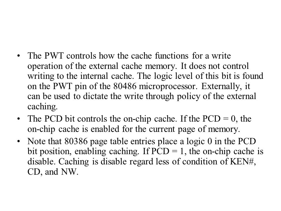 The PWT controls how the cache functions for a write operation of the external cache memory.
