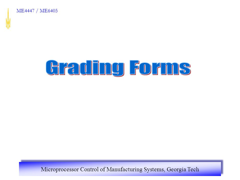 Microprocessor Control of Manufacturing Systems, Georgia Tech ME4447 / ME6405