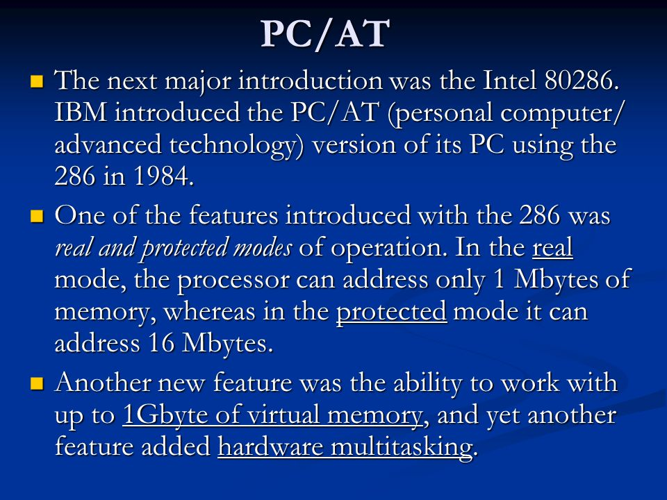 PC/AT The next major introduction was the Intel 80286.