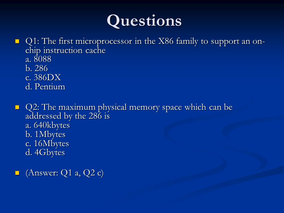 Questions Q1: The first microprocessor in the X86 family to support an on- chip instruction cache a.