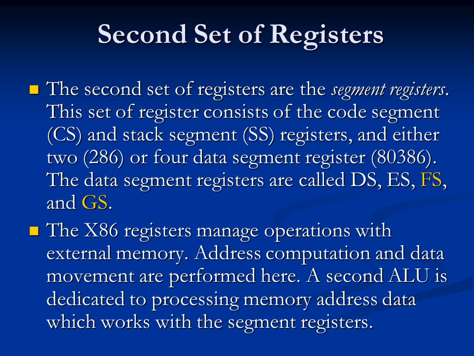 Second Set of Registers The second set of registers are the segment registers.
