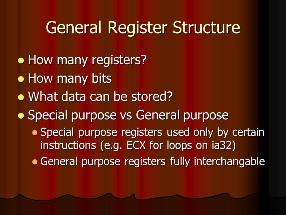 General Register Structure How many registers. How many registers.