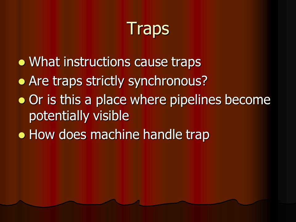 Traps What instructions cause traps What instructions cause traps Are traps strictly synchronous.
