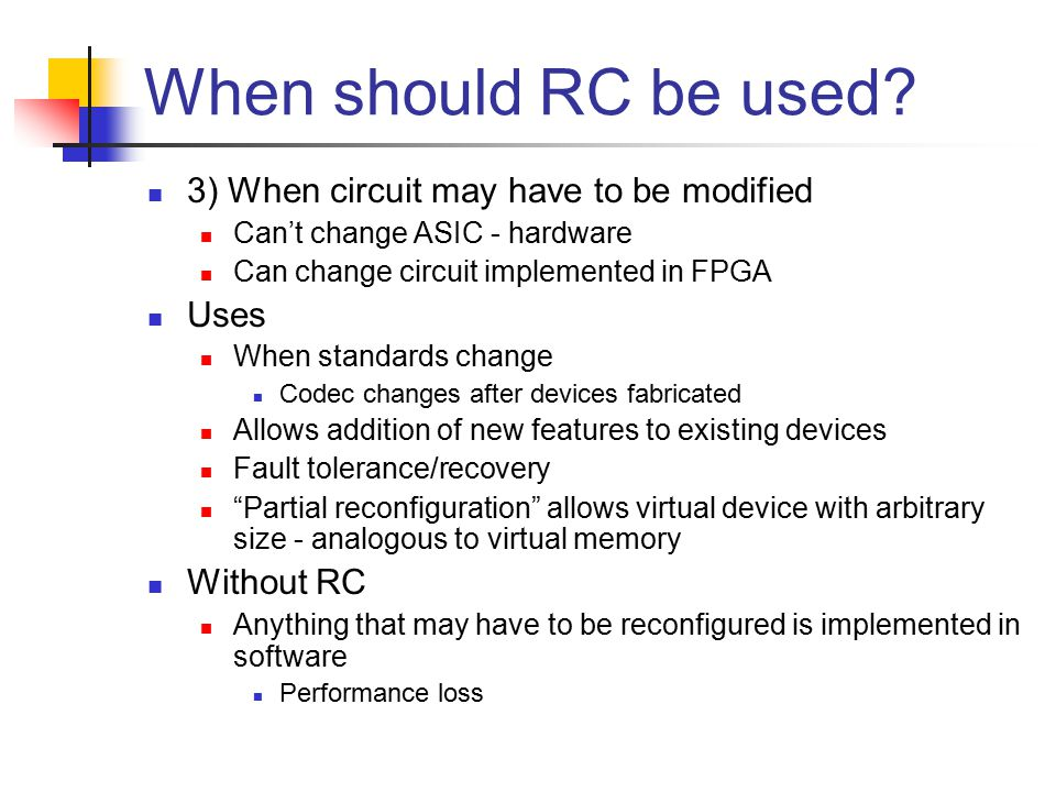 When should RC be used.