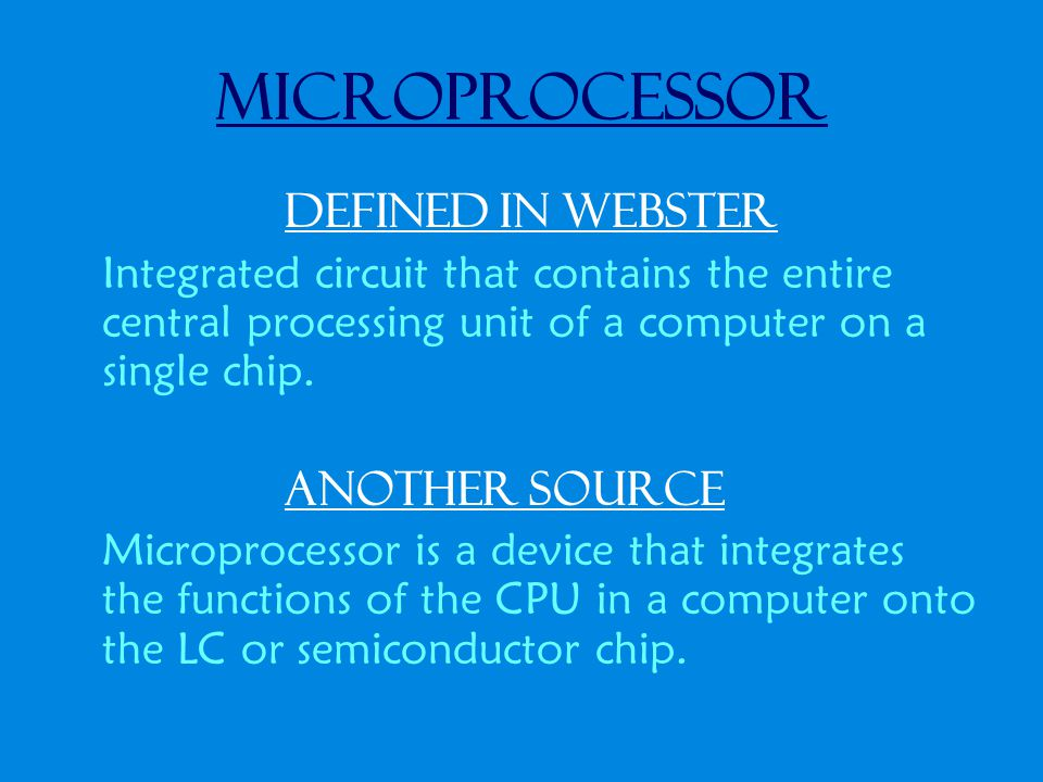 Essentials Microprocessors contain core essentials of a computer system.