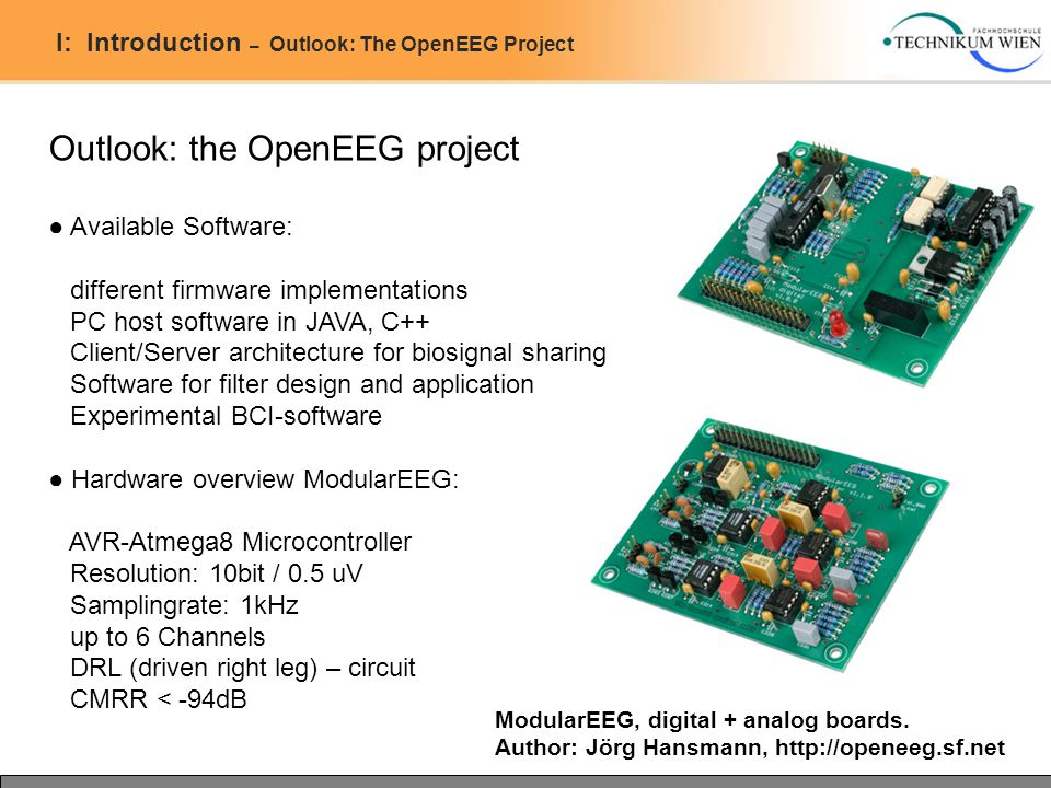 I: Introduction – Outlook: The OpenEEG Project Outlook: the OpenEEG project ● Available Software: different firmware implementations PC host software
