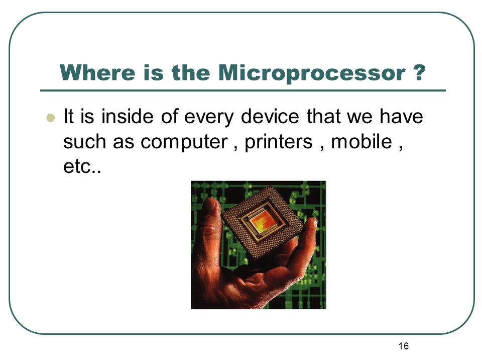Where is the Microprocessor .