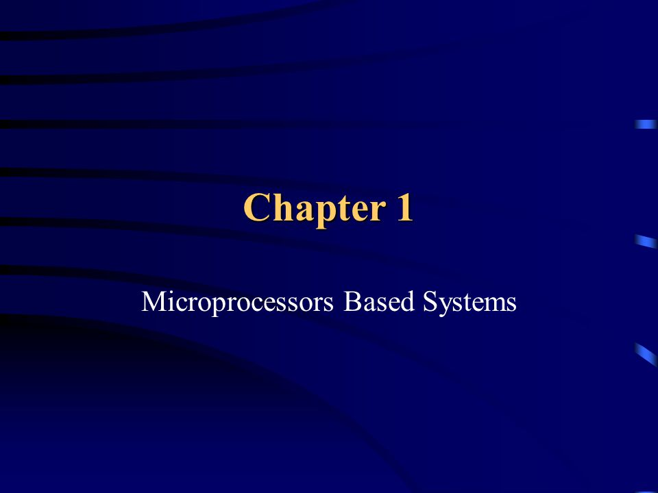 Chapter 1 Microprocessors Based Systems