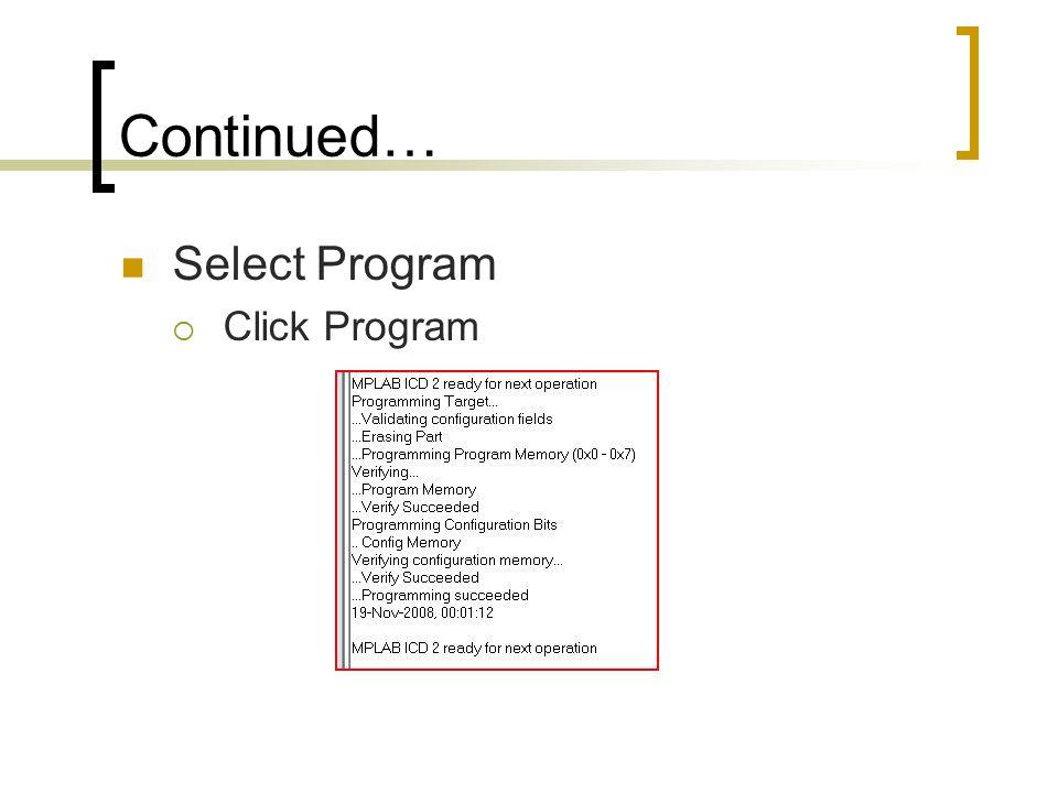 Continued… Select Program  Click Program