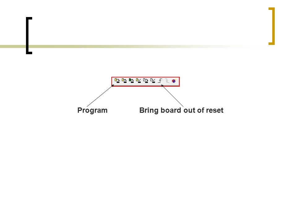ProgramBring board out of reset