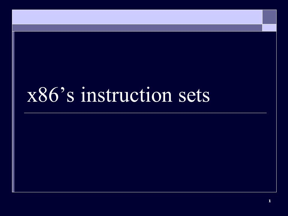 1 x86's instruction sets