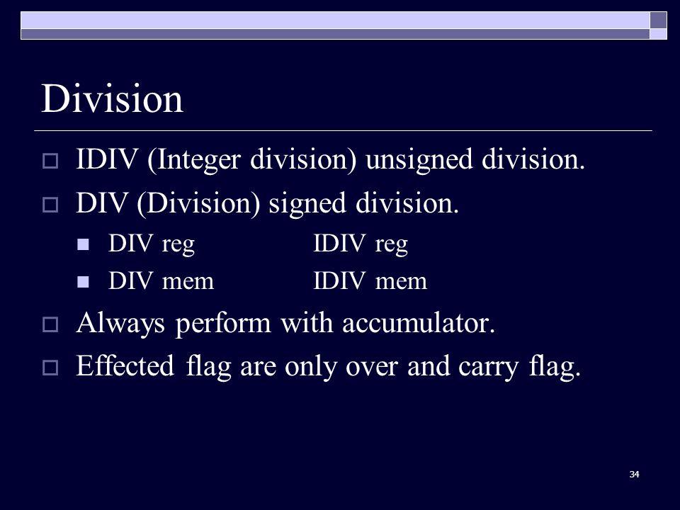 34 Division  IDIV (Integer division) unsigned division.