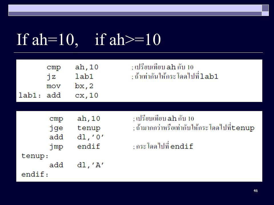 46 If ah=10, if ah>=10