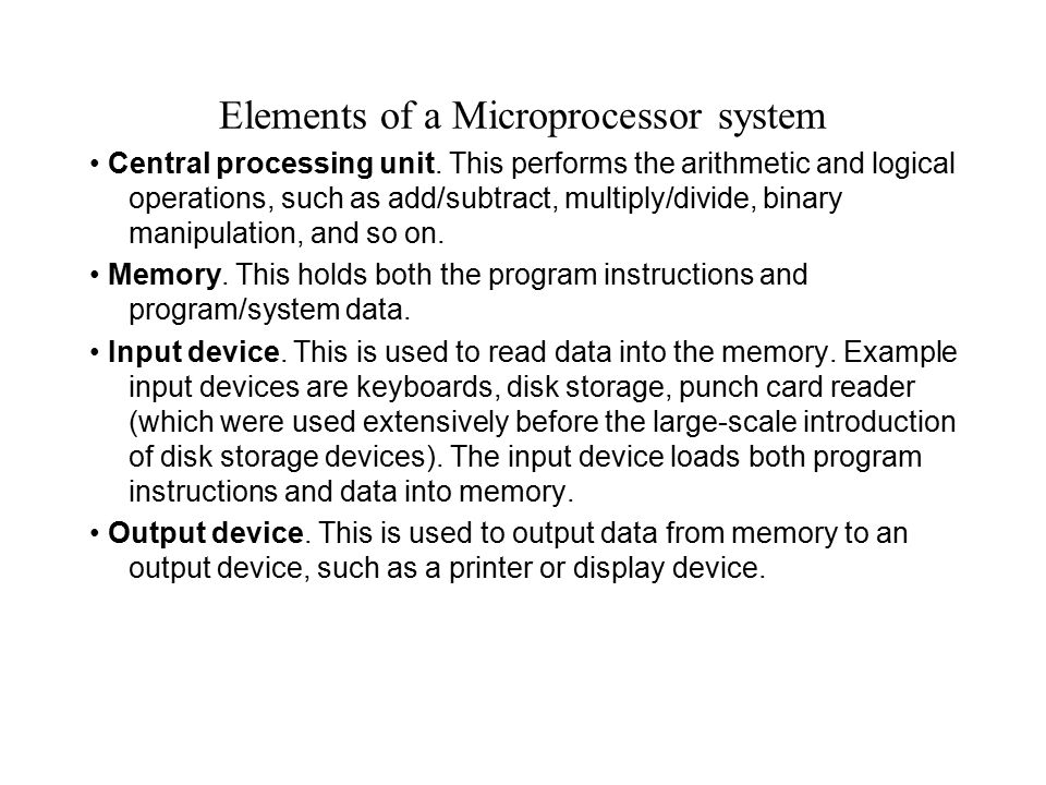 Elements of a Microprocessor system Central processing unit.