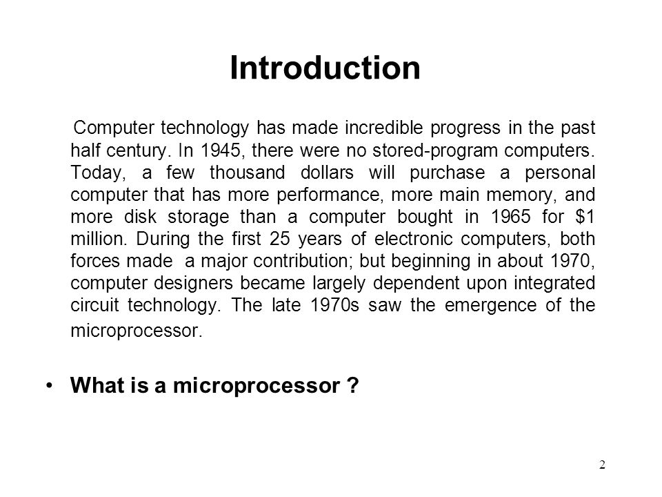 2 Introduction Computer technology has made incredible progress in the past half century.