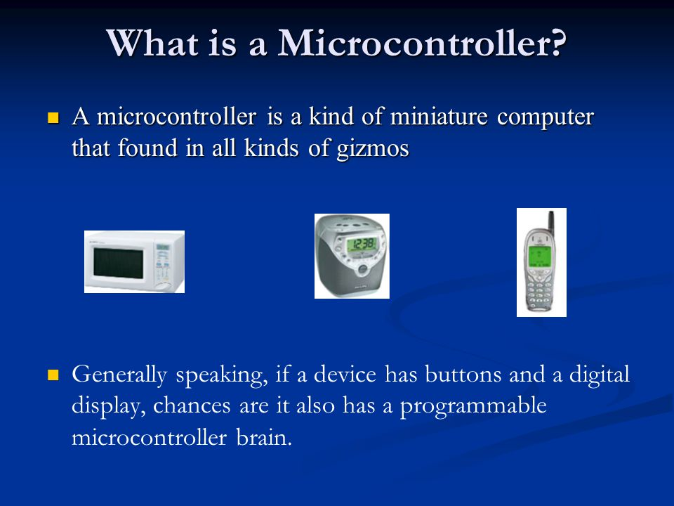 What is a Microcontroller.