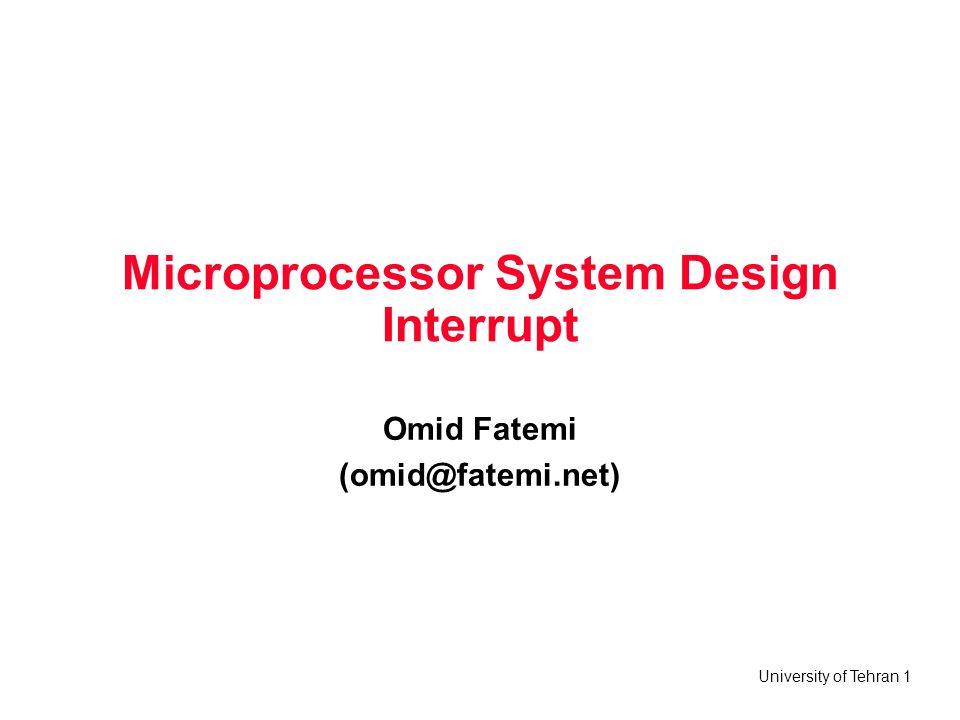 University of Tehran 2 Outline Interrupts Processor steps Interrupt service routine Input device with interrupt Polling vs.