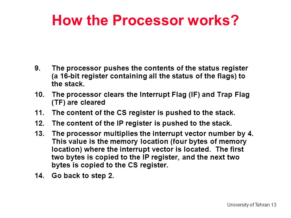 University of Tehran 13 How the Processor works.