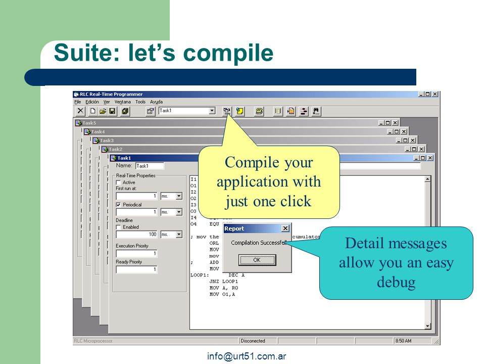 Suite: independent preemption You can select preemptive or non-preemptive behaviour for each task info@urt51.com.ar Do not worry for time units of you