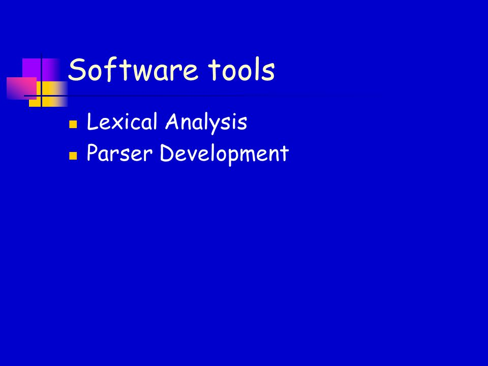 Software tools Lexical Analysis Parser Development