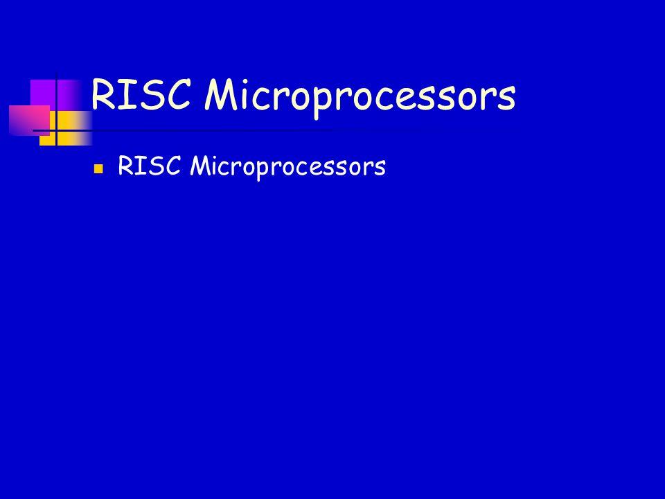 RISC Microprocessors