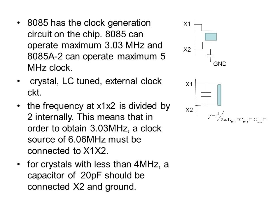 8085 has the clock generation circuit on the chip.