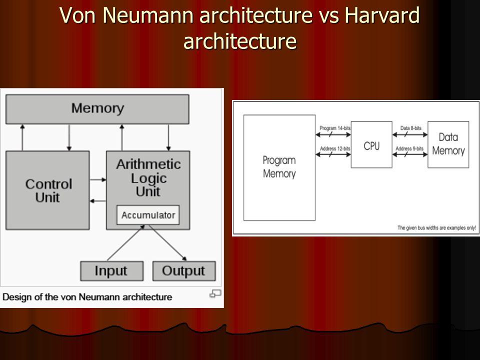 Von Neumann architecture vs Harvard architecture