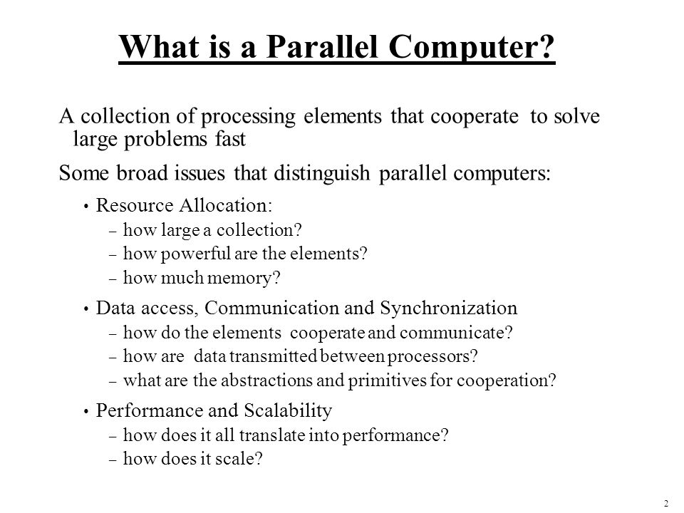 93 Shared Address Space Machines Today Bus-based, cache coherent at small scale Distributed memory, cache-coherent at larger scale Without cache coherence, are essentially (fast) message passing systems Clusters of these at even larger scale