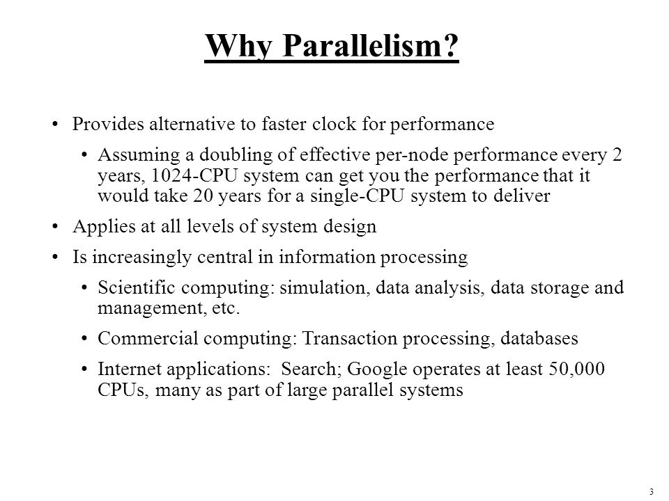 4 How to Study Parallel Systems History: diverse and innovative organizational structures, often tied to novel programming models Rapidly matured under strong technological constraints The microprocessor is ubiquitous Laptops and supercomputers are fundamentally similar.