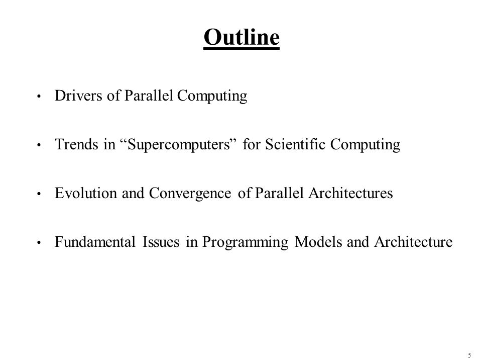 76 Modern Layered Framework CAD MultiprogrammingShared address Message passing Data parallel DatabaseScientific modeling Parallel applications Programming models Communication abstraction User/system boundary Compilation or library Operating systems support Communication hardware Physical communication medium Hardware/software boundary