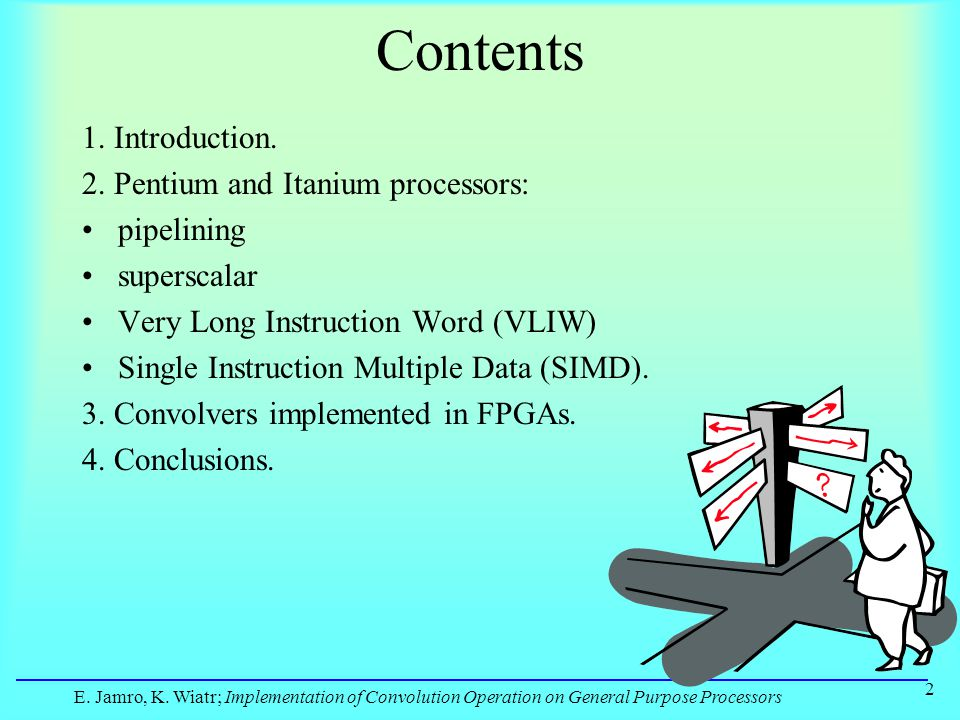 E. Jamro, K. Wiatr; Implementation of Convolution Operation on General Purpose Processors 2 Contents 1. Introduction. 2. Pentium and Itanium processor