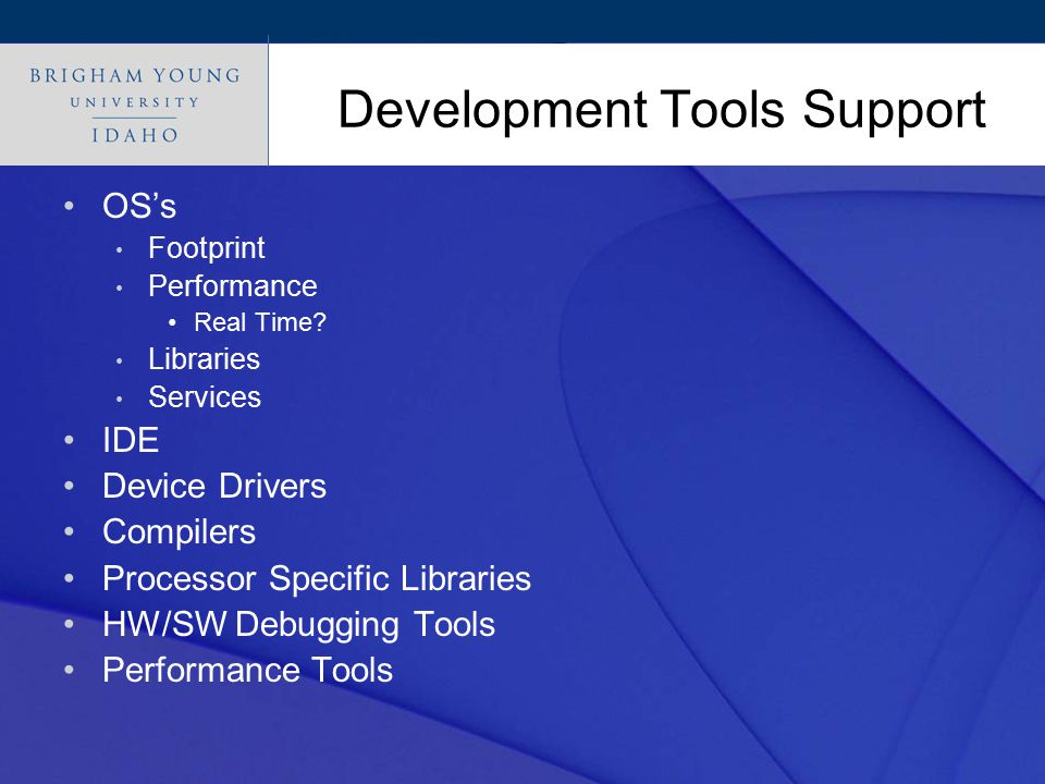 Click to edit Master title style Development Tools Support OS's Footprint Performance Real Time.