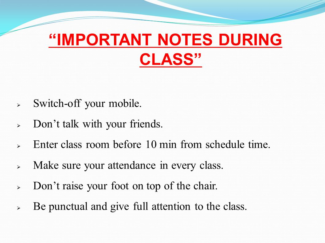 IMPORTANT NOTES DURING CLASS  Switch-off your mobile.
