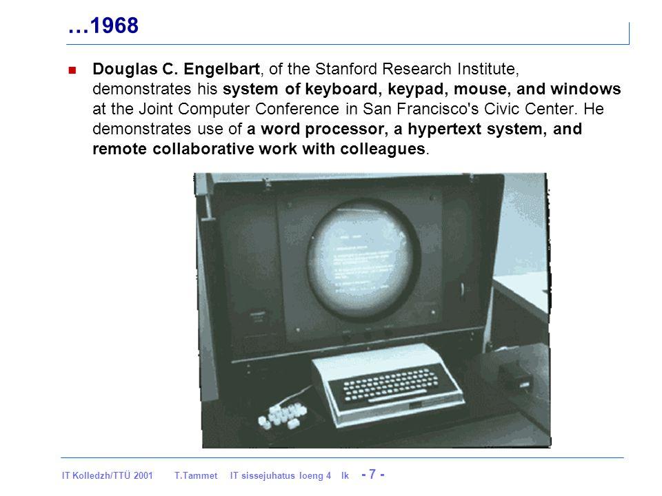 IT Kolledzh/TTÜ 2001 T.Tammet IT sissejuhatus loeng 4 lk - 28 - …1974: Alto Xerox releases the Alto computer.