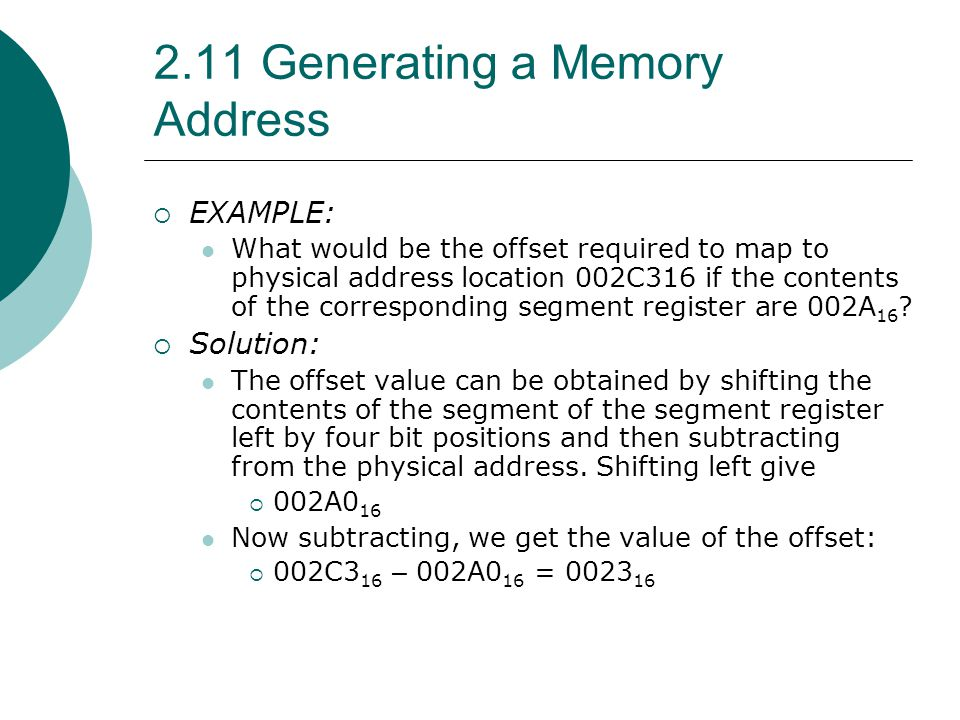  EXAMPLE: What would be the offset required to map to physical address location 002C316 if the contents of the corresponding segment register are 002