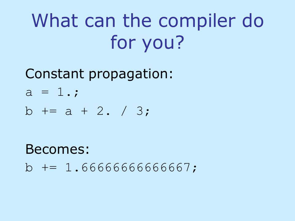 What can the compiler do for you.