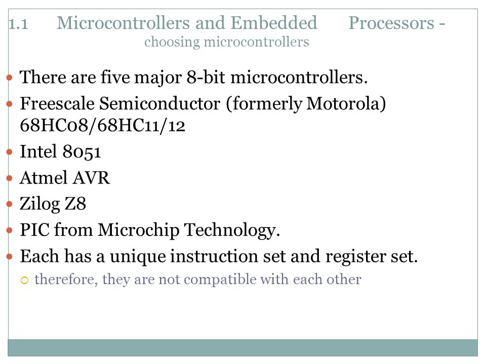 There are five major 8-bit microcontrollers.