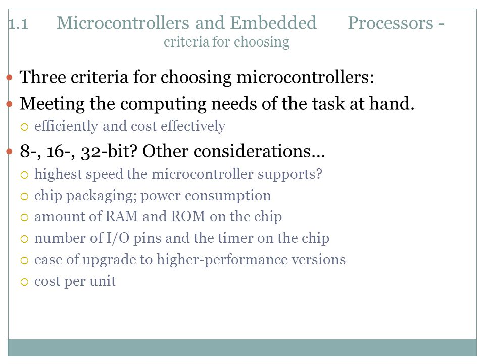 Three criteria for choosing microcontrollers: Meeting the computing needs of the task at hand.