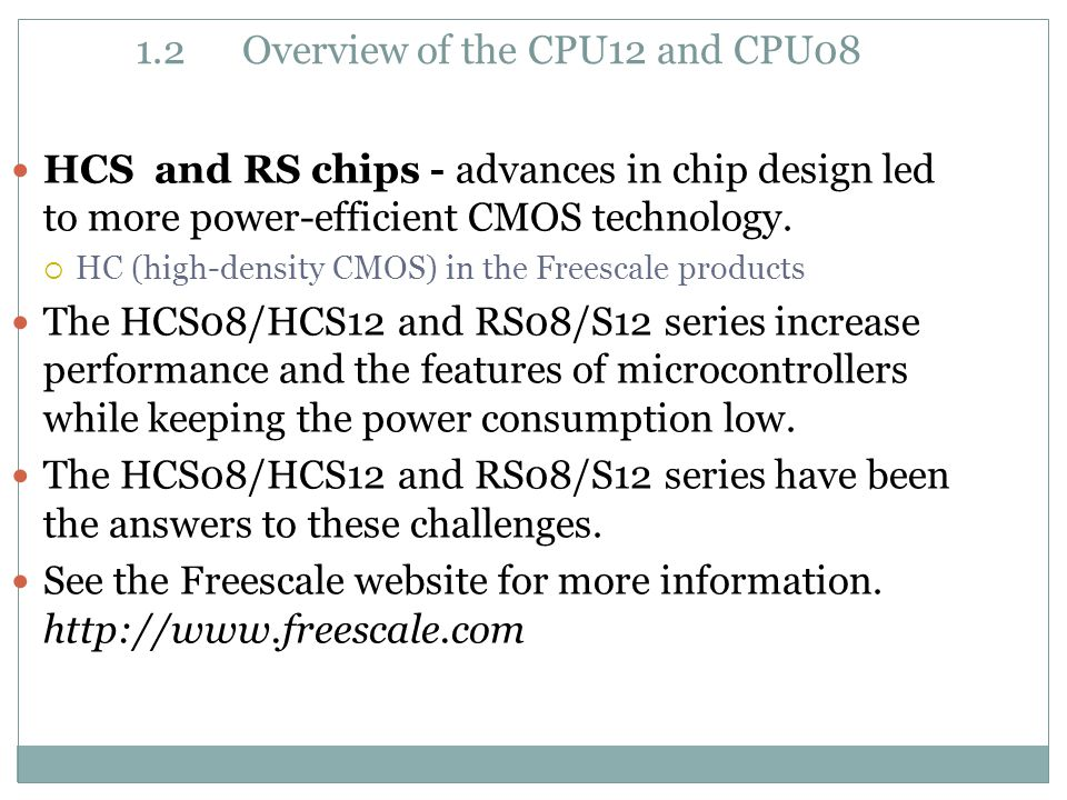 HCS and RS chips - advances in chip design led to more power-efficient CMOS technology.