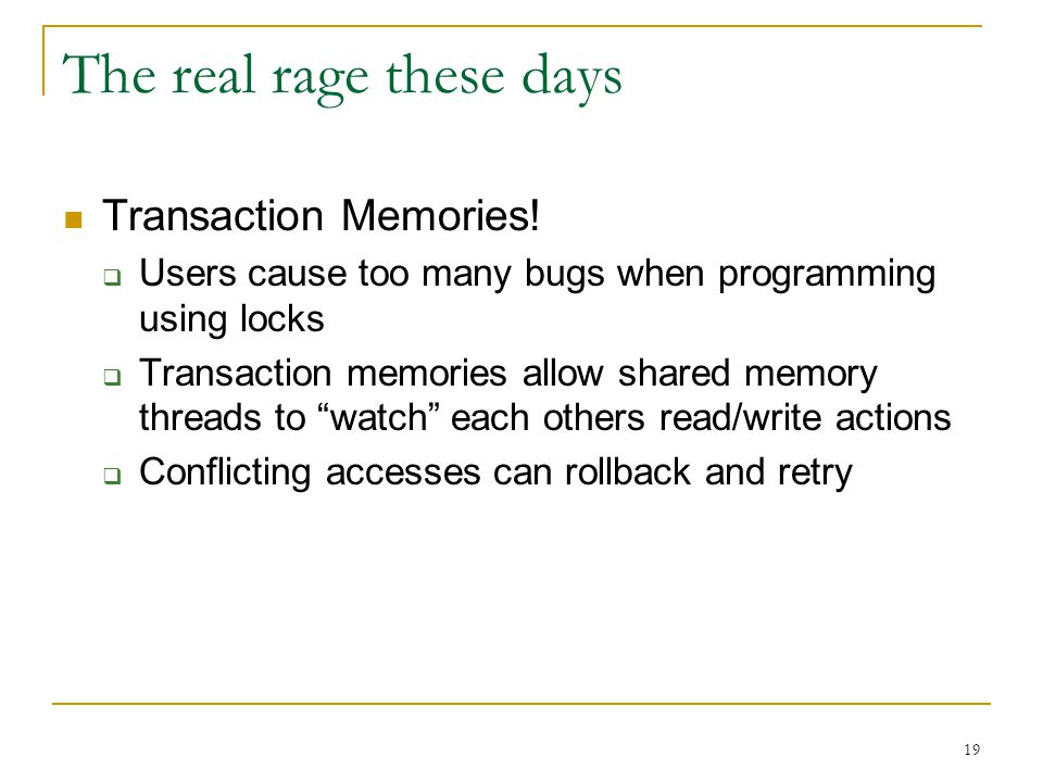 19 The real rage these days Transaction Memories.