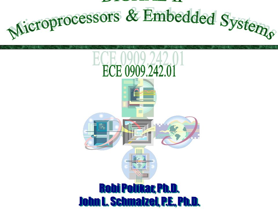 Digital II Microprocessors and Embedded Systems  Instructor: Dr.