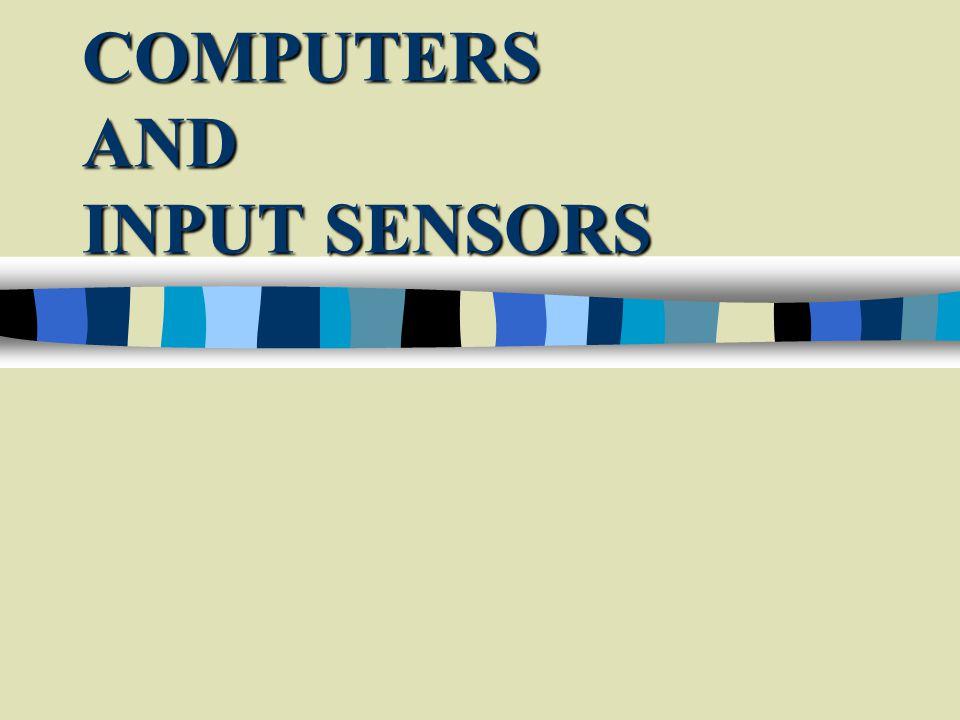 COMPUTERS AND INPUT SENSORS