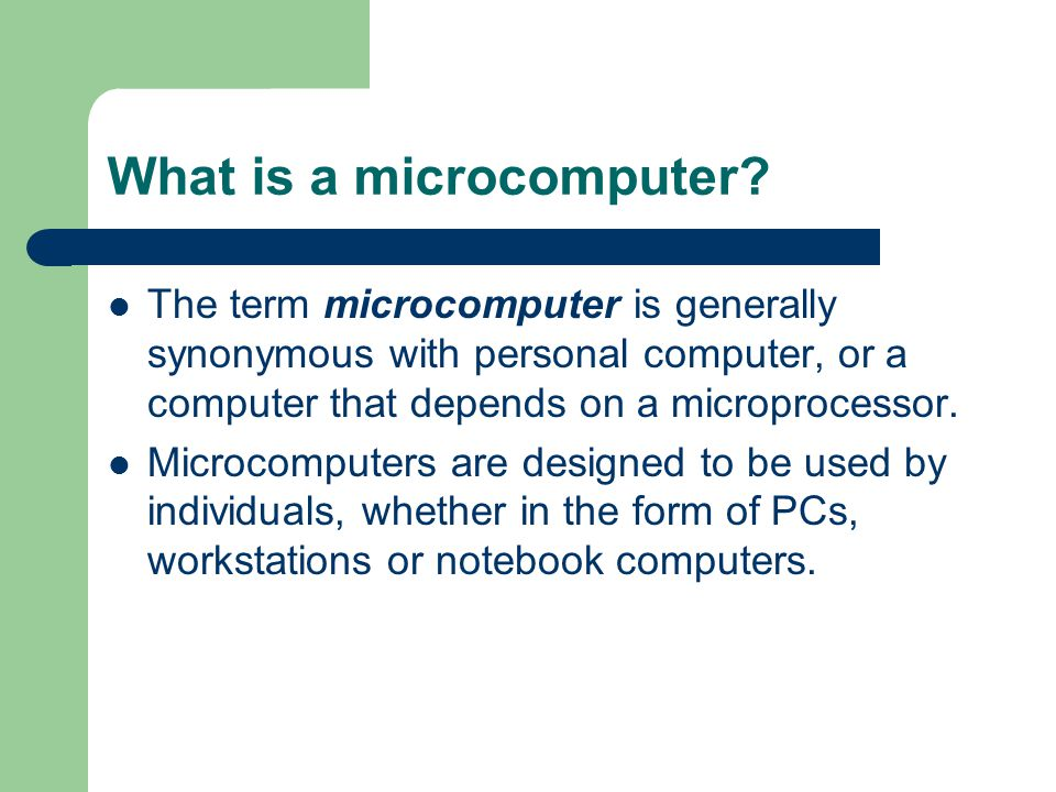 What is a microcomputer? The term microcomputer is generally synonymous with personal computer, or a computer that depends on a microprocessor. Microc